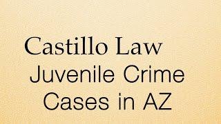 Juvenile Crime Cases in Arizona