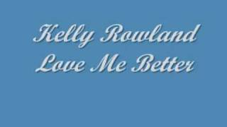 Kelly Rowland Love Me Better [Download Link]