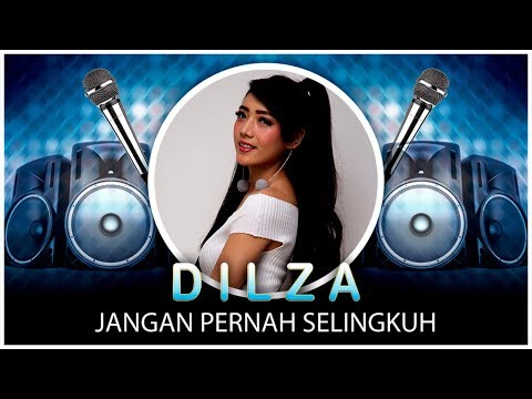 Dilza - Jangan Pernah Selingkuh ( Lyrics NAGASWARA) #lirik