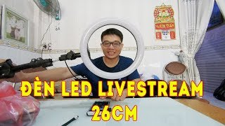 Đập hộp đèn Led Livestream 26cm mua trên Shopee ☑  nguyễn khuyến vlog