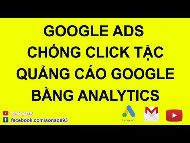 [SON ADS] Loại Click Tặc Bằng Google Analytics Update 2020