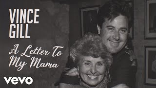 Vince Gill - A Letter To My Mama (Lyric Video) YouTube Videos
