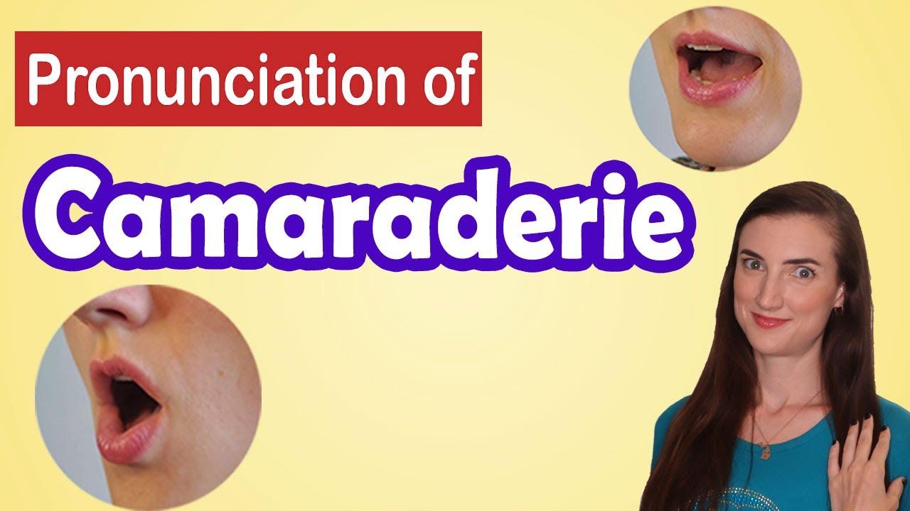 How to pronounce Camaraderie, American English Pronunciation Lesson
