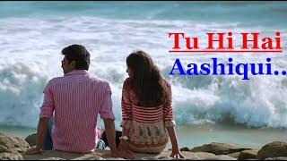 Tu Hi Hai Aashiqui (DISHKIYAOON) Arijit Singh, Palak Muchhal | Lyrics | Bollywood Hit Songs