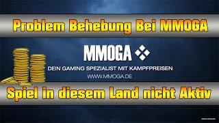 [Problem Behebung] Spiel ist in diesem Land Nicht verfügbar MMOGA Hilfe [HD+]