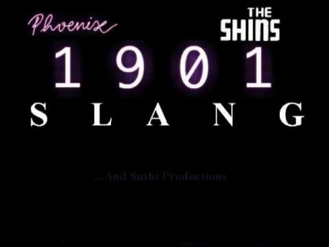 1901 Slang The Shins vs Phoenix Mashup