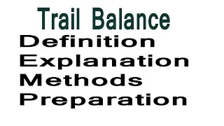 Trail Balance Preparation methods Types of Trail Balance[ Hindi ]