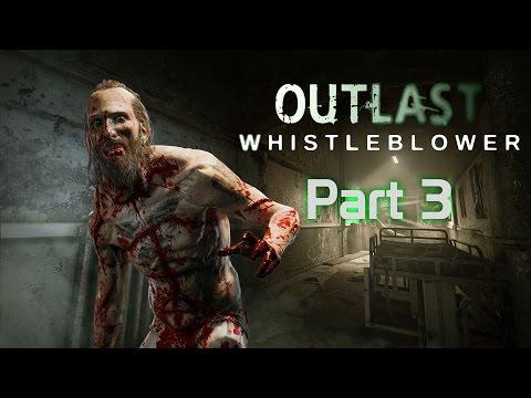 Outlast: The Whistleblower - Gameplay/walkthrough: Part 3 - Naked guy is back (PS4)