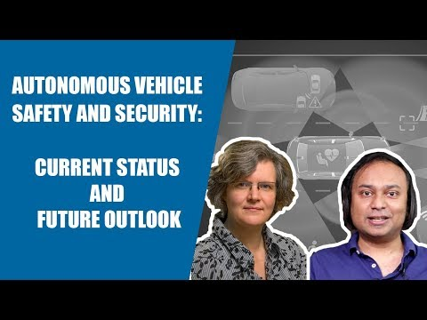 Autonomous Vehicle Safety and Security Current Status and Future Outlook