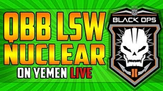 black ops 2 live qbb lsw nuclear on yemen