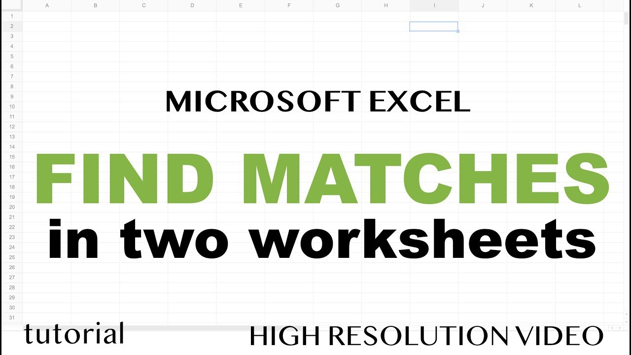 Excel - Find Matching Values in Two Worksheets, Tables or Columns ...