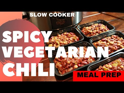 Spicy Vegetarian Chili Slow Cooker Recipe For Meal Prep