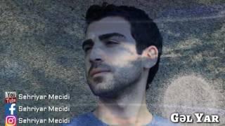 Sehriyar Mecidi - Gel Yar