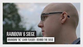 """Rainbow Six Siege: Brandon """"BC"""" Carr Teaser  Behind the Siege thumbnail"""