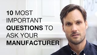 10 Most Important Questions to Ask Your Clothing Manufacturer!