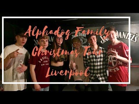 Alphadog Family Christmas Tour    Liverpool