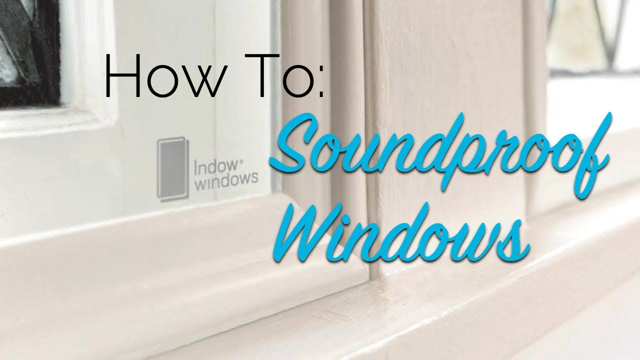 Soundproofing Windows | Soundproofing An Existing Window