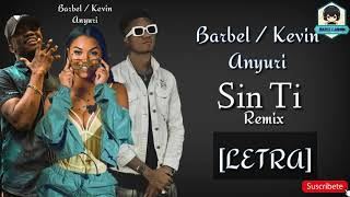 Kevin Ft. Anyuri & Barbel - Sin Ti[LETRA]
