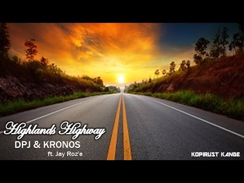 Highlands Highway - DPJ & Kronos (ft. Jay Roz'e) (Official Audio)
