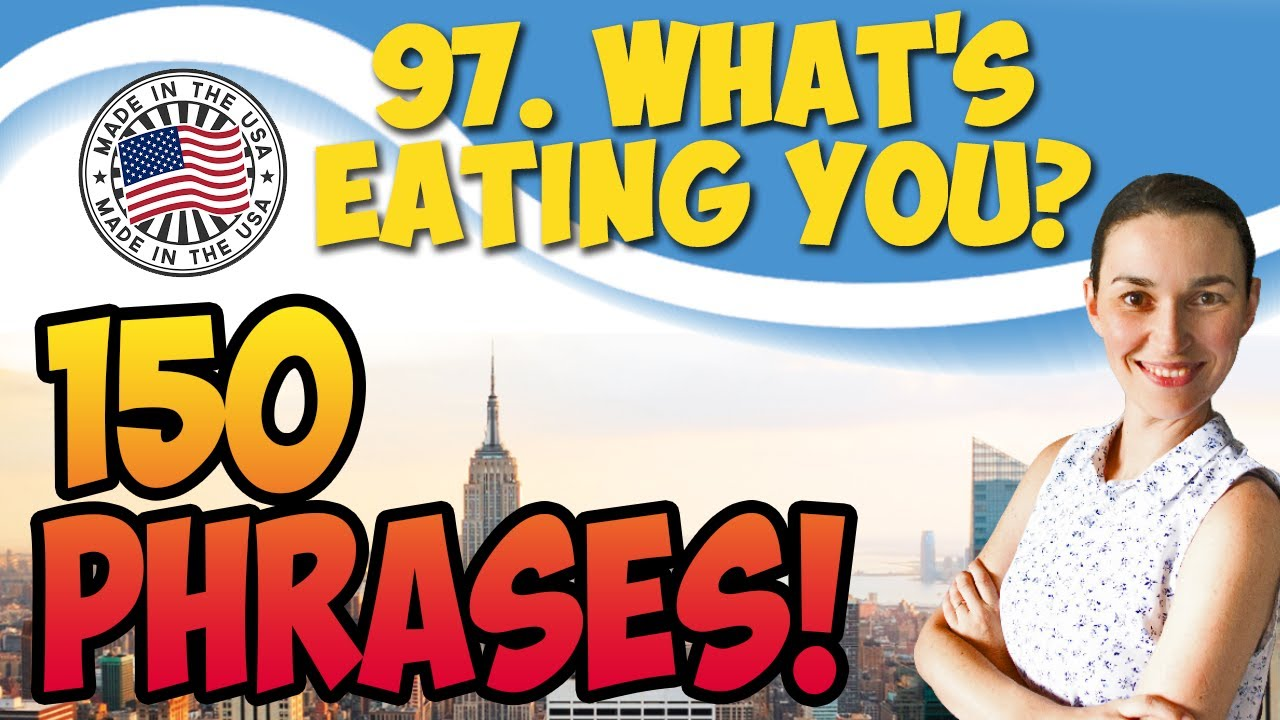 #97 What's eating you? 💬 150 английских фраз и идиом | OK English