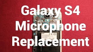 Galaxy S4 Microphone Replacement How To Change