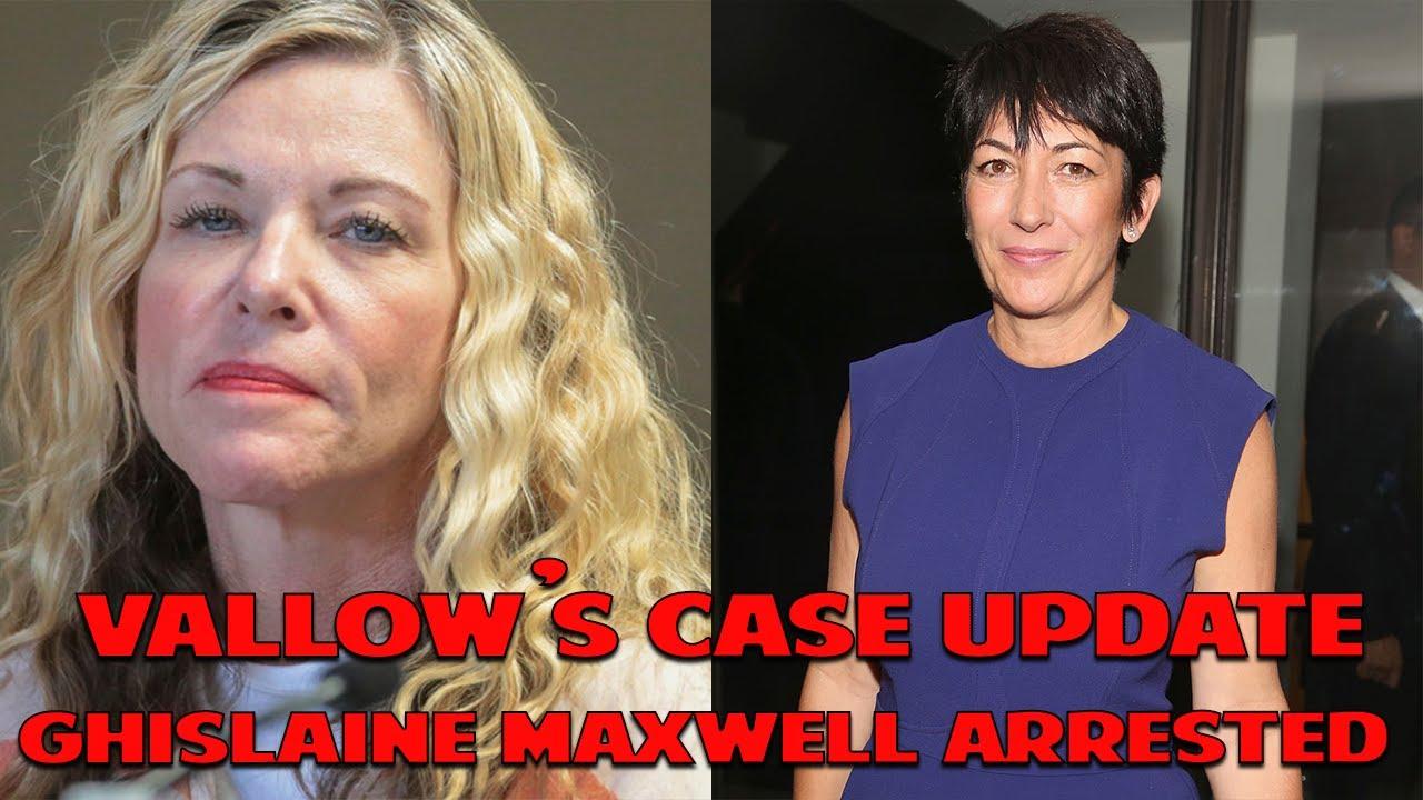 Lori Vallow Update with New Details - Ghislaine Maxwell Arrested - Vanessa Guillen Case Update!