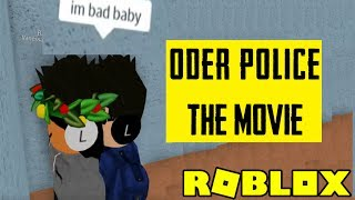 Roblox ODer Police *The Movie*