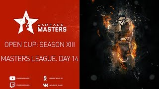 Open Cup: Season XIII Masters League. Day 14