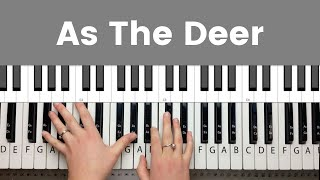 Download As The Deer - Piano Tutorial and Chords (Misc Praise Songs)