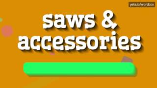 SAWS & ACCESSORIES - HOW TO PRONOUNCE IT!?