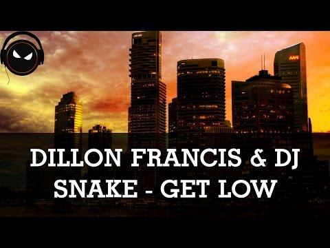 Dillon Francis & DJ Snake - Get Low [HD - 320kbps]