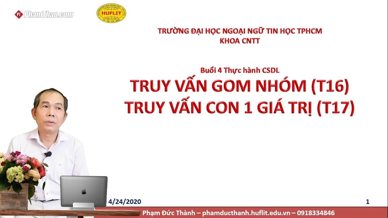CNTT HUFLIT – TH Cơ sở Dữ liệu: Truy vấn gom nhóm và TV con 1 giá ...