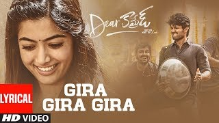 Dear Comrade Telugu - Gira Gira Gira Lyrical Video Song  Vijay Deverakonda  Rashmika Bharat Kamma