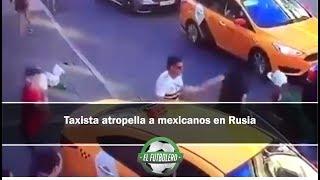 Atropellan a mexicanos en Rusia, mira lo que le hizo un taxista (VIDEO)