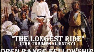 The Longest Ride: Triumphal Entry