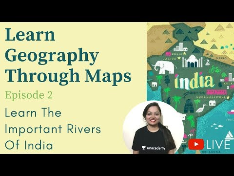 Learn Geography through maps - Episode 2 - Important Rivers of India