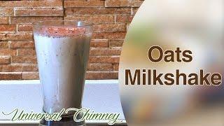 How To Make An Oats Milkshake By Smita || Universal Chimney
