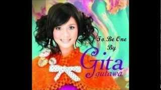 To Be One - Gita Gutawa