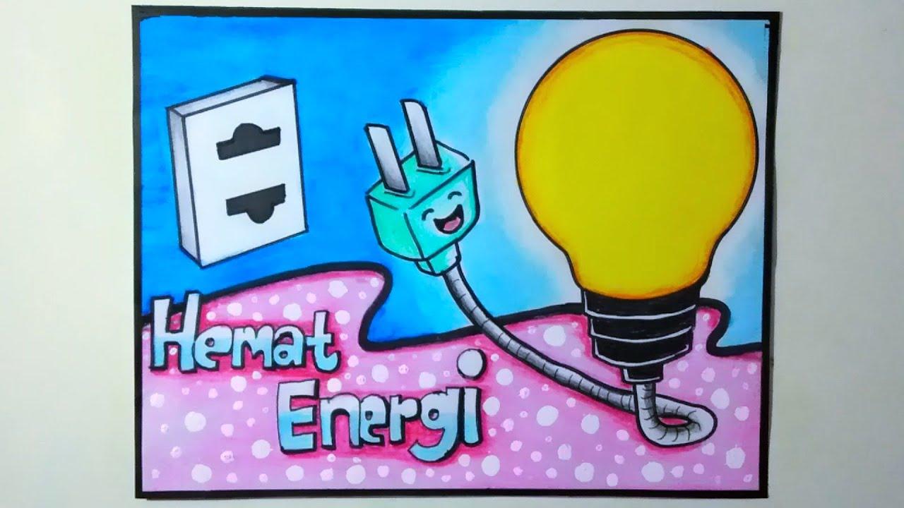 Menggambar poster tentang hemat energi   POSTER HEMAT ENERGI