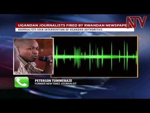 UGANDA-RWANDA RELATIONS: 10 ugandan journalists fired by rwandan newspaper