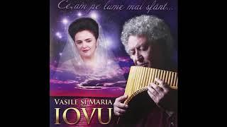 Vasile si Maria Iovu - Ce am pe lume mai sfant