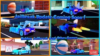 ????Jailbreak Update Coming Soon!| Roblox Jailbreak And Other Games| Roblox Live