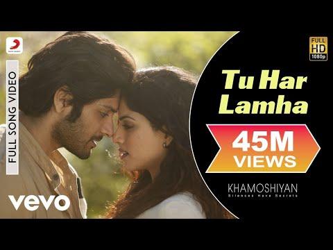 Tu Har Lamha Lyrics | Khamoshiyan movie song lyrics