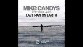 Mike Candys - Last Man On Earth (feat. Max