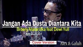 Jangan Ada Dusta Diantara Kita  -  Broery Marantika feat Dewi Yull  - Cover By Alex & Galuh