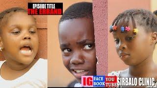 SIRBALO CLINIC - THE ERRAND (Nigerian Comedy)