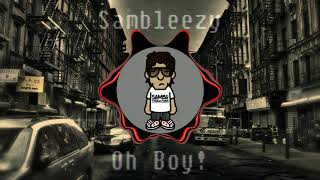Sambleezy | Oh Boy! (Prod. by Sambo Productions)