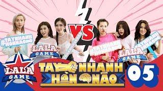 TAY NHANH HƠN NÃO | TẬP 5 : Nhi Katy & Pinky - cuộc chiến của những người chiến thắng | LA LA GAME