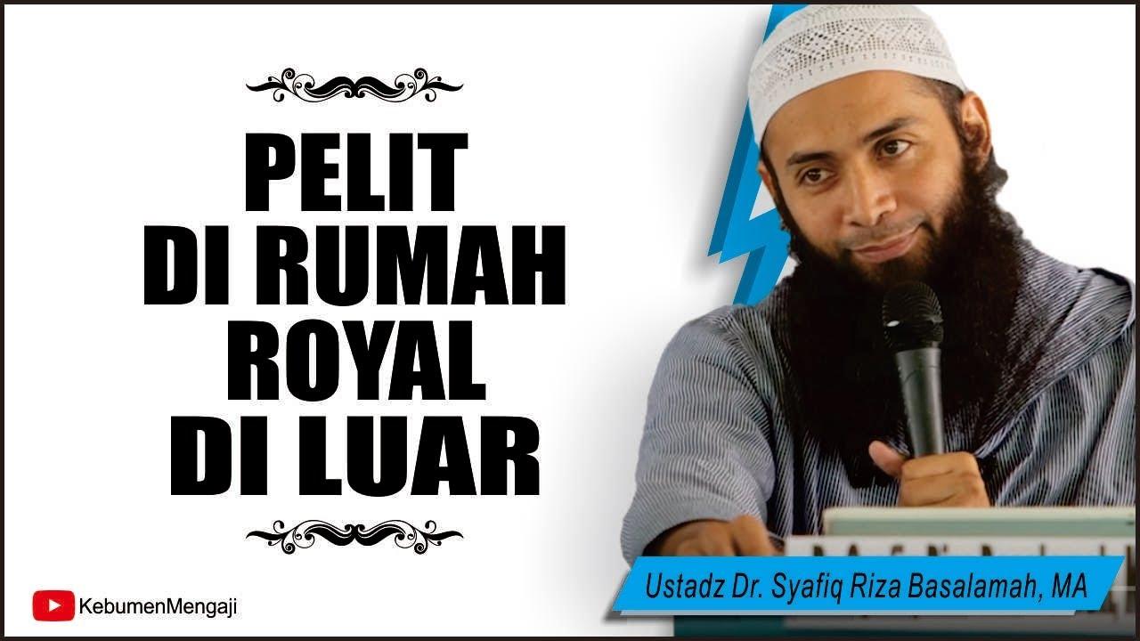 Suami Pelit Di Rumah Royal Di Luar Ustadz Dr Syafiq Riza