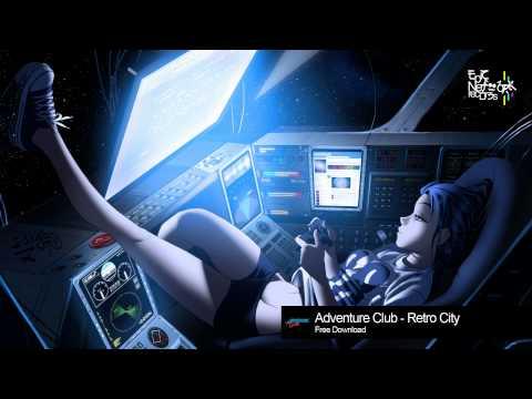 Dubstep - Adventure Club - Retro City